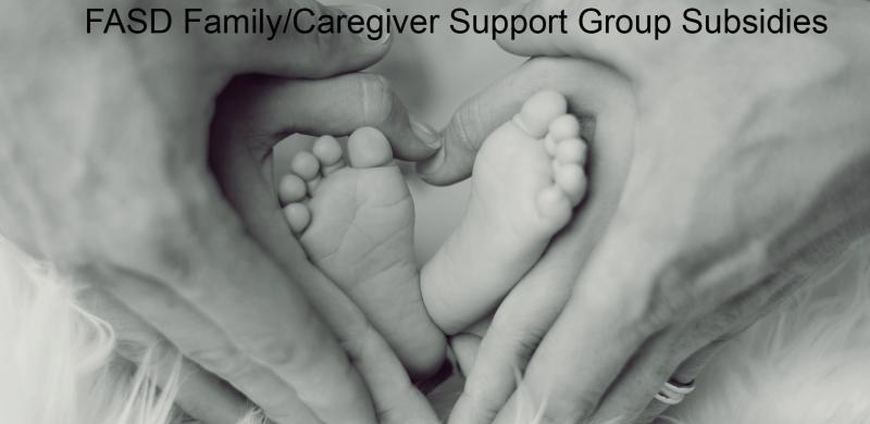 Picture of Newborn feet  circled by monm and dad's hands forming a heart. Click to access the FASD Family/Caregiver Support Group Subsidies